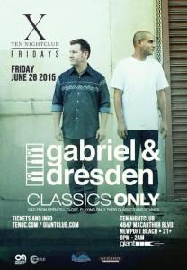 Gabriel & Dresden - June 26 (Ten Nightclub, Newport Beach)