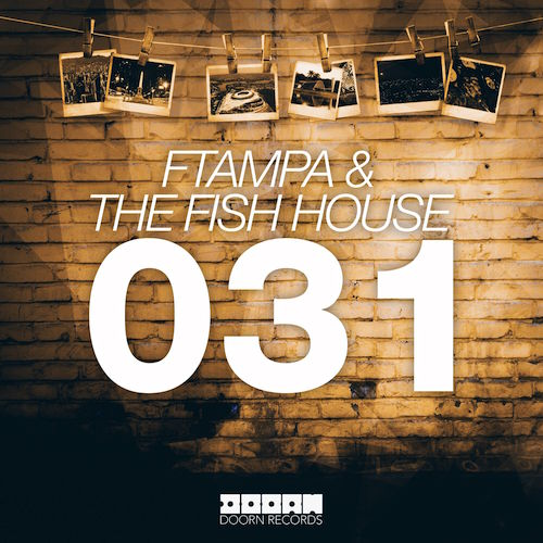 FTampa & The Fish House - 031 (Original Mix)