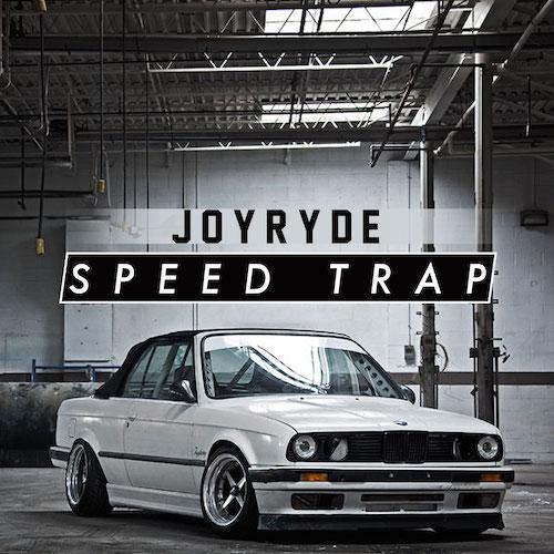 JOYRYDE - Speed Trap (Original Mix) [Free Download]