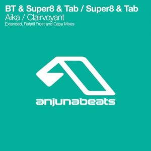 Super 8 & Tab - Aika : Clairvoyant (Extended Mixes & Remixes)