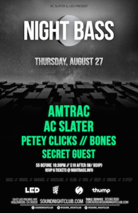 AC Slater: Night Bass - August 27 (Sound Nightclub, Los Angeles)
