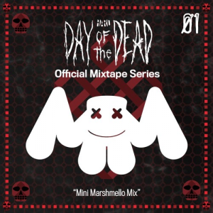 HARD- Day Of The Dead 2015 Official Mixtape Series- Marshmello
