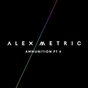 Alex Metric - Ammunition Pt. 4 (EP)
