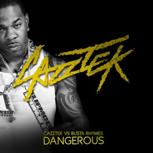 Cazztek vs. Busta Rhymes - Dangerous (Original Mix) [Free Download]