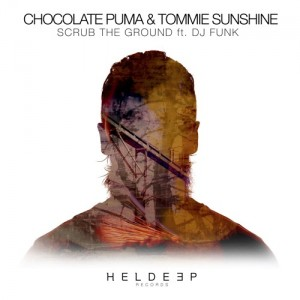 Chocolate Puma & Tommie Sunshine - Scrub The Ground ft. DJ Funk (Original Mix)