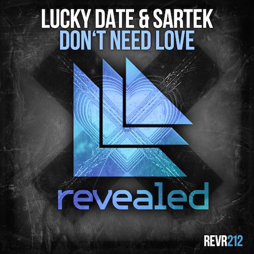 Lucky Date & Sartek - Don't Need Love (Original Mix) + Interview