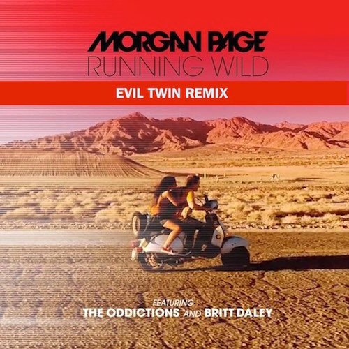 Morgan Page ft. The Oddictions & Britt Daley - Running Wild (EVIL TWIN Remix) [Free Download]