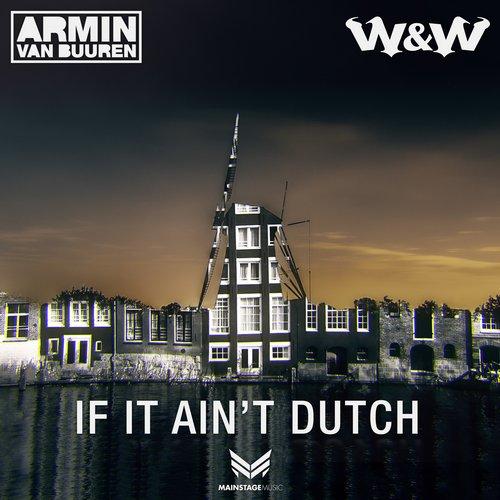 Armin van Buuren & W&W - If It Ain't Dutch (Extended Mix)