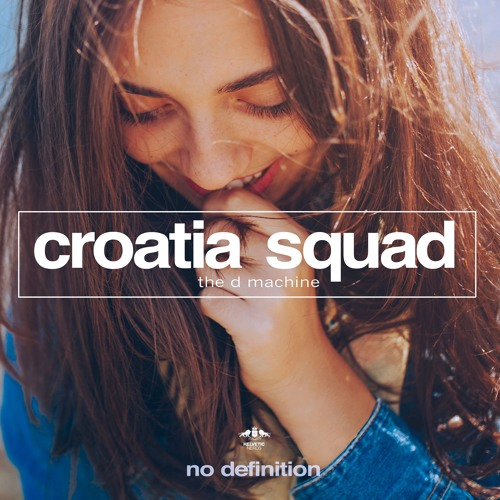 Croatia Squad - The D Machine (Radio Mix)