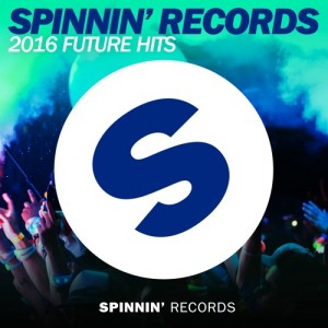 Spinnin' Records - 2016 Future Hits (1.25 Hour Mix)