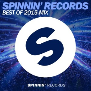 Spinnin' Records - Best Of 2015 Year Mix (2.5 Hour Mix)