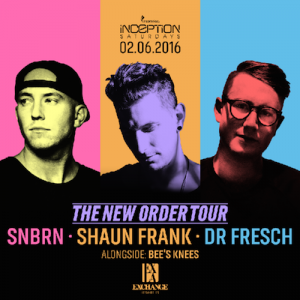 The New Order Tour ft. SNBRN, Shaun Frank, & Dr. Fresch - February 6 (Exchange, Los Angeles)