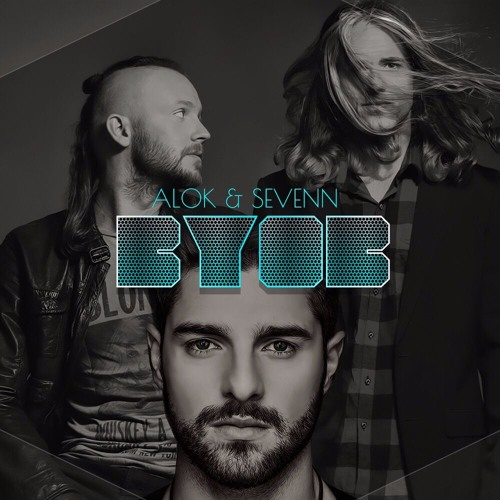 Alok & Sevenn - BYOB (Original Mix) [Free Download]