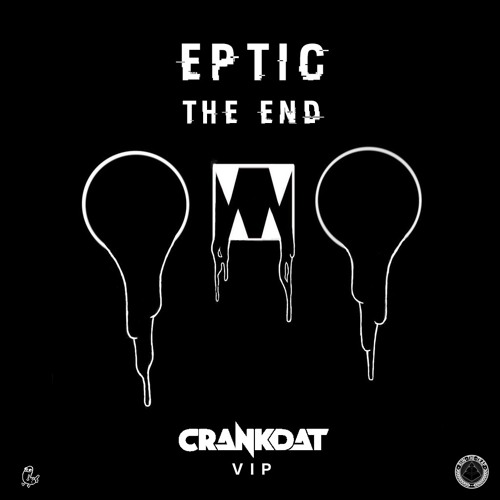 Eptic - The End (Carnage & Breaux Remix) (Crankdat VIP) [Free Download]