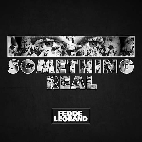 Fedde Le Grand - Something Real (Album)