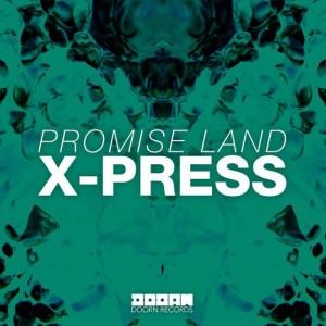 Promise Land - X-Press (Original Mix)