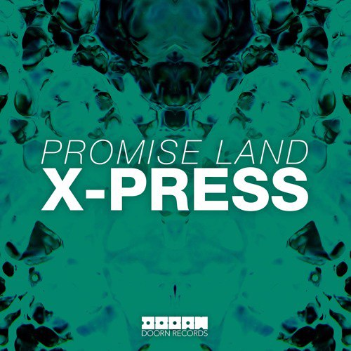 Promise Land - X-Press (Original Mix)