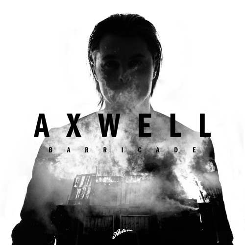 Axwell - Barricade (Original Mix)