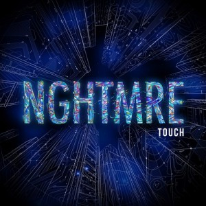 NGHTMRE - Touch (Original Mix)