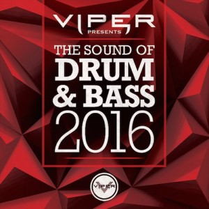 Viper Recordings presents- The Sound Of Drum & Bass 2016 (Compilation Album)