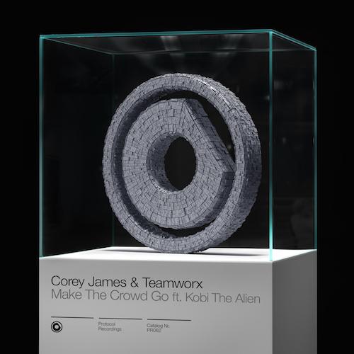 Corey James & Teamworx - Make The Crowd Go ft. Kobi The Alien (Original Mix)
