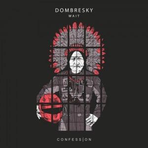 Dombresky - Wait (Original Mix)