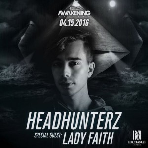 Headhunterz + Lady Faith - April 15 (Exchange, Los Angeles)