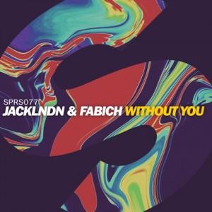 JackLNDN & Fabich - Without You (Original Mix)