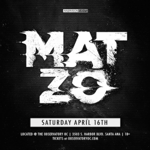 Mat Zo - April 16 (Observatory. Santa Ana)