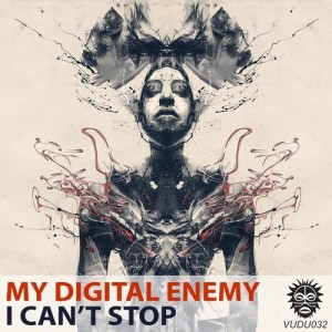 My Digital Enemy - I Can't Stop (Original Mix)