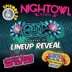 Night Owl Radio 039 + EDC Las Vegas Lineup Reveal