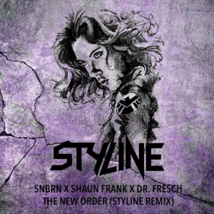 SNBRN X Shaun Frank X Dr. Fresch - The New Order (Styline Remix) [Free Download]
