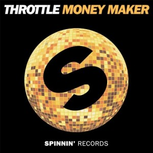 Throttle - Money Maker (Club Edit)