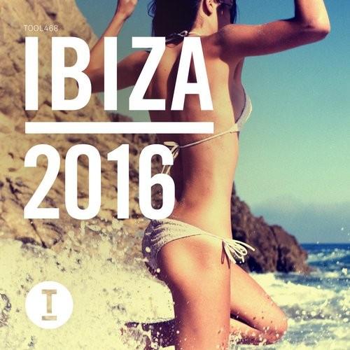 Toolroom Records - Ibiza 2016 (Compilation Album)