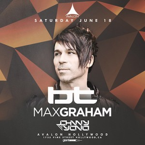 BT & Max Graham - June 18 (Avalon, Hollywood)