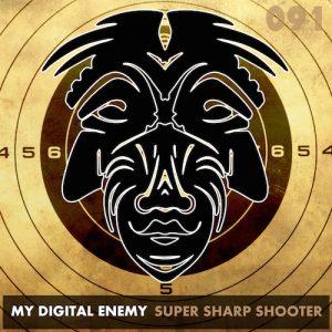 My Digital Enemy - Super Sharp Shooter (Original Mix)