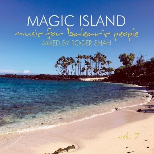Roger Shah - Magic Island - Music for Balearic People, Vol. 7 (Compilation Album)