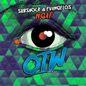 Subshock & Evangelos - NGAF (Original Mix)