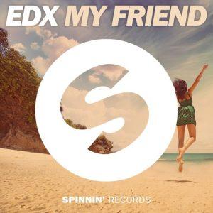 EDX - My Friend (Original Mix)