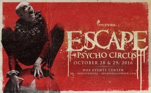 Escape - Psycho Circus - October 28 & 29 (NOS Events Center, San Bernardino)