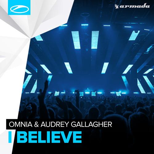 Omnia & Audrey Gallagher - I Believe (Original Mix)