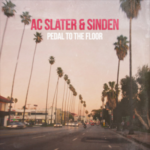 ac-slater-sinden-pedal-to-the-floor-original-mix-free-download
