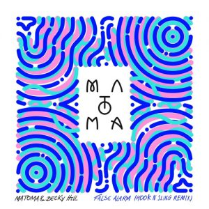 matoma-becky-hill-false-alarm-hook-n-sling-remix