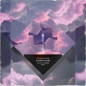 porter-robinson-language-kayzo-gammer-remix-free-download