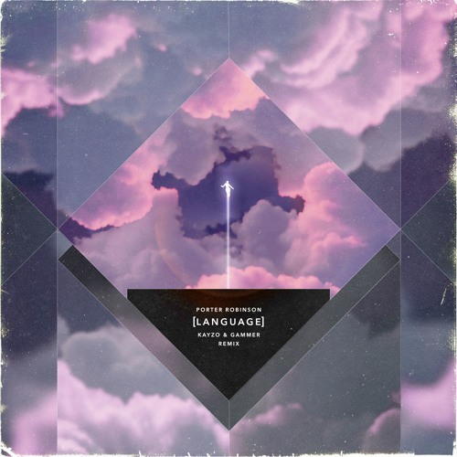 porter-robinson-language-kayzo-gammer-remix-free-download