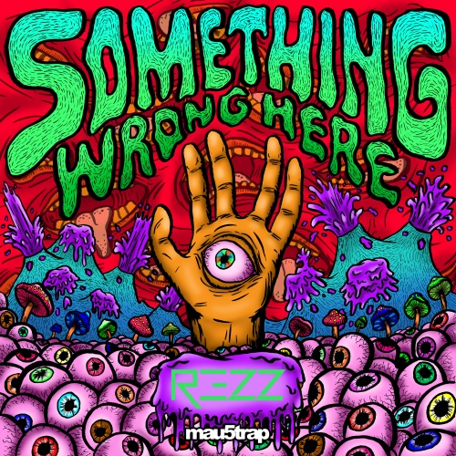 rezz-something-wrong-here-ep