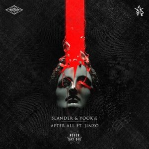 slander-yookie-collab-after-all-ft-jinzo-original-mix