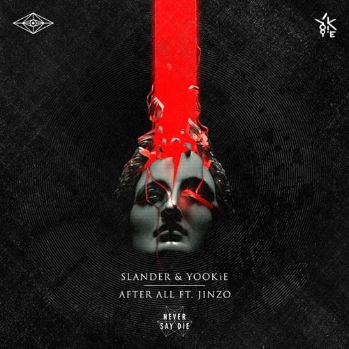 slander-yookie-after-all-ft-jinzo-original-mix