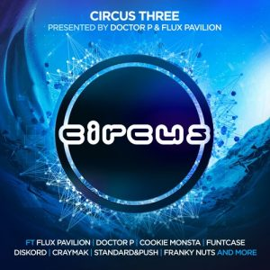 doctor-p-and-flux-pavilion-present-circus-three-compilation-album