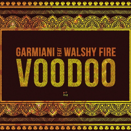 garmiani-voodoo-ft-walshy-fire-original-mix